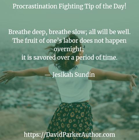 Jesikah Sundin: Breathe deep, breathe slow; all will be well. The fruit of one's labor does not happen overnight; it is savored over a period of time.
